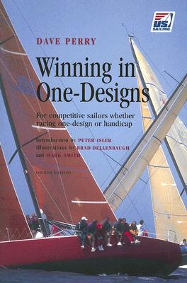 Winning in One-Designs - Perry, Dave, and Isler, Peter (Introduction by)