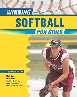 Winning Softball for Girls - Gola, Mark, and Cammiso, Gretchen (Foreword by)