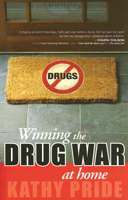 Winning the Drug War at Home - Pride, Kathy