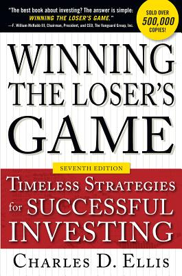 Winning the Loser's Game: Timeless Strategies for Successful Investing - Ellis, Charles