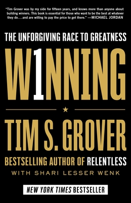 Winning: The Unforgiving Race to Greatness - Grover, Tim S, and Wenk, Shari