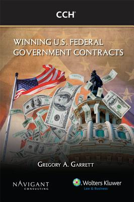 Winning U.S. Federal Government Contracts - Garrett, Gregory A