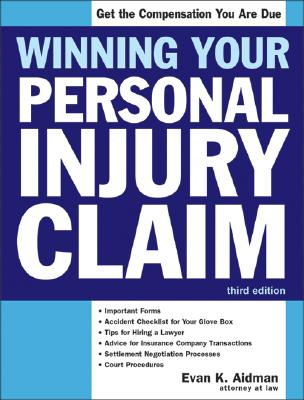 Winning Your Personal Injury Claim, 3e - Aidman, Evan K, Atty.