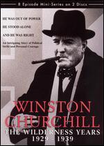 Winston Churchill: The Wilderness Years 1929 - 1939