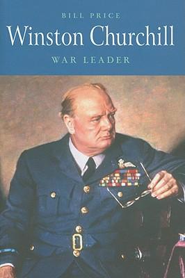 Winston Churchill: War Leader - Price, Bill