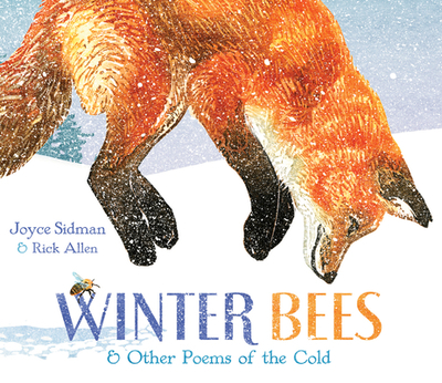 Winter Bees & Other Poems of the Cold - Sidman, Joyce