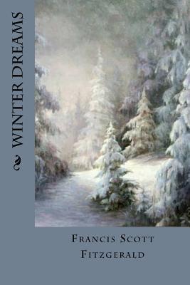 Winter Dreams - Fitzgerald, Francis Scott, and Montoto, Maxim (Editor)