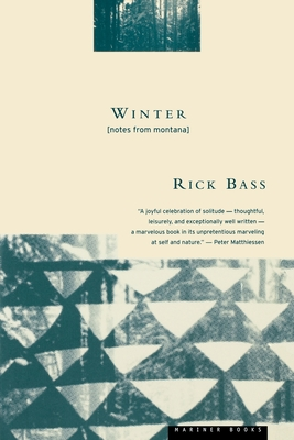 Winter: Notes from Montana - Bass, Rick, and Hughes, Elizabeth, Bs, MS (Photographer)