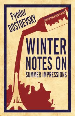 Winter Notes on Summer Impressions - Dostoevsky, Fyodor, and FitzLyon, Kyril (Translated by)