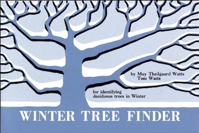 Winter Tree Finder: A Manual for Identifying Deciduous Trees in Winter (Eastern Us) - Watts, May Theilgaard, and Watts, Tom