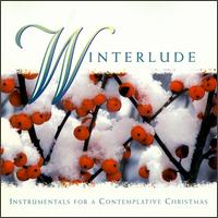 Winterlude: Instrumentals for a Contemplative Christmas - Various Artists