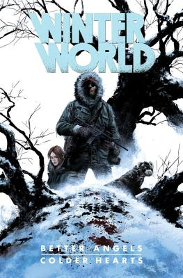 Winterworld: Better Angels, Colder Hearts - Dixon, Chuck