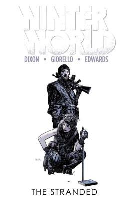 Winterworld Volume 2: The Stranded - Dixon, Chuck