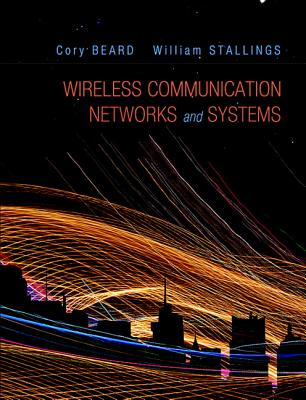 Wireless Communication Networks and Systems - Beard, Cory, and Stallings, William