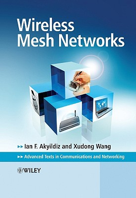 Wireless Mesh Networks - Akyildiz, Ian F, and Wang, Xudong