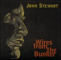 Wires from the Bunker - John Stewart