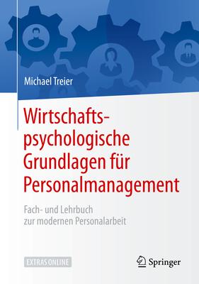Wirtschaftspsychologische Grundlagen F?r Personalmanagement: Fach- Und Lehrbuch Zur Modernen Personalarbeit - Treier, Michael