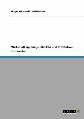 Wirtschaftsspionage - Risiken Und Pravention - Witkowski, Gregor