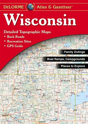 Wisconsin - Delorme 7t - Rand McNally, and Delorme Publishing Company, and DeLorme