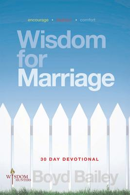 Wisdom for Marriage - Bailey, Boyd