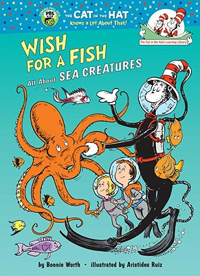 Wish for a Fish: All about Sea Creatures - Worth, Bonnie, and Ruiz, Aristides