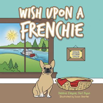 Wish Upon a Frenchie - Debbie Eleyne
