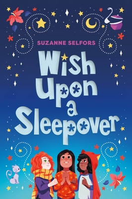 Wish Upon a Sleepover - Selfors, Suzanne