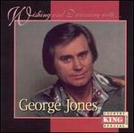Wishing & Dreaming with George Jones