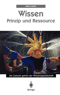 Wissen - Prinzip Und Ressource - Mohr, Hans