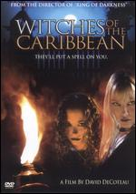 Witches of the Caribbean - David DeCoteau