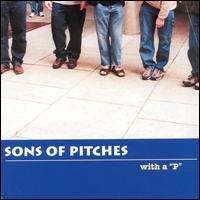 "With a ""P"" - Sons of Pitches"