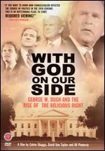 With God on Our Side: George W. Bush and the Rise of the Religious Right - David Van Taylor