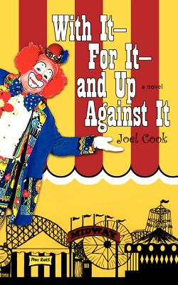 With It-For It-And Up Against It - Cook, Joel