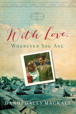 With Love, Wherever You Are - Mackall, Dandi Daley