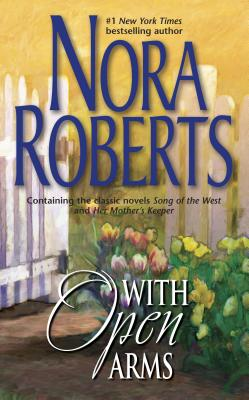 With Open Arms - Roberts, Nora
