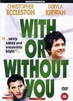 With or Without You - Michael Winterbottom