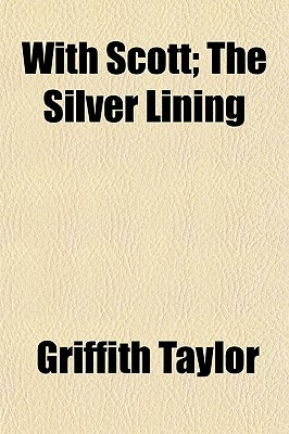 With Scott; The Silver Lining - Taylor, Griffith
