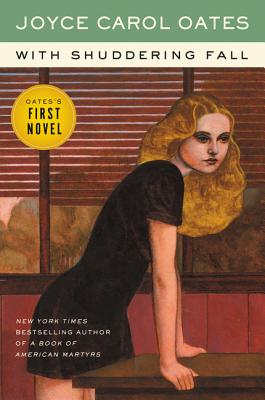 With Shuddering Fall - Oates, Joyce Carol