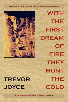With the First Dream of Fire They Hunt the Cold - Joyce, Trevor