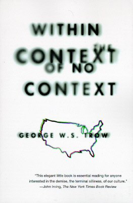 Within the Context of No Context - Trow, George W S