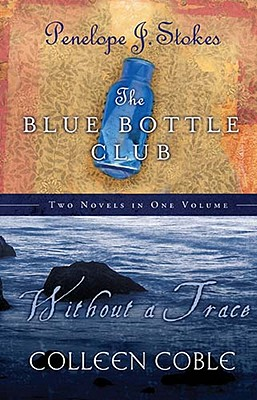 Without a Trace/The Blue Bottle Club - Stokes, Penelope J, PH.D.