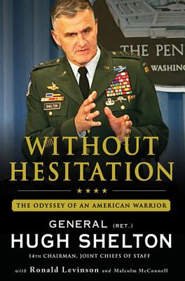 Without Hesitation: The Odyssey of an American Warrior - Shelton, Hugh, and McConnell, Malcolm, and Levinson, Ronald