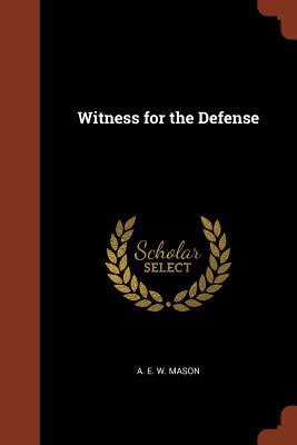 Witness for the Defense - Mason, A E W