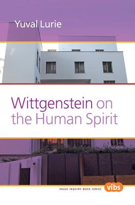 Wittgenstein on the Human Spirit - Lurie, Yuval