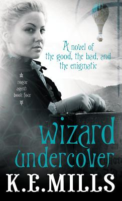 Wizard Undercover - Mills, K E