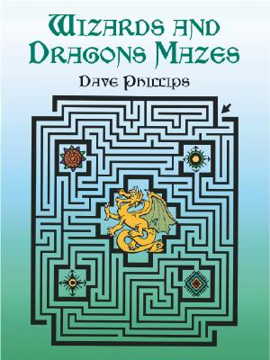 Wizards and Dragons Mazes - Phillips, Dave