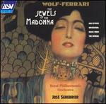 Wolf-Ferrari: The Jewels of the Madonna - Royal Philharmonic Orchestra; José Serebrier (conductor)