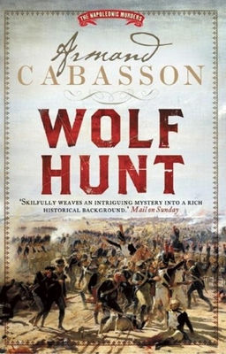 Wolf Hunt: The Napoleonic Murders - Cabasson, Armand, and Reid, Isabel (Translated by)