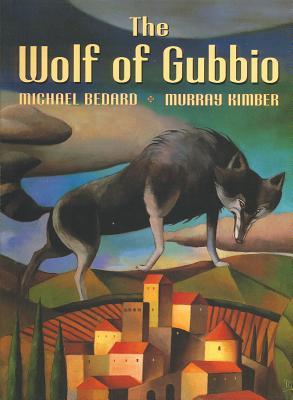 Wolf of Gubbio - Bedard, Michael