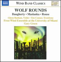 Wolf Rounds - Frost Wind Ensemble at the University of Miami; Glenn Basham (violin); Tim Conner (trombone); Gary Green (conductor)